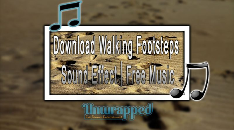 Download Walking Footsteps Sound Effect|Free Music