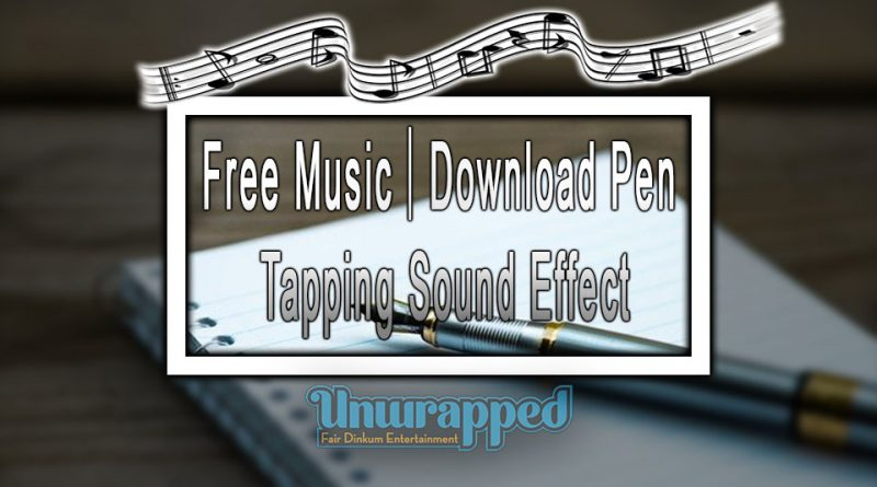 Free Music|Download Pen Tapping Sound Effect
