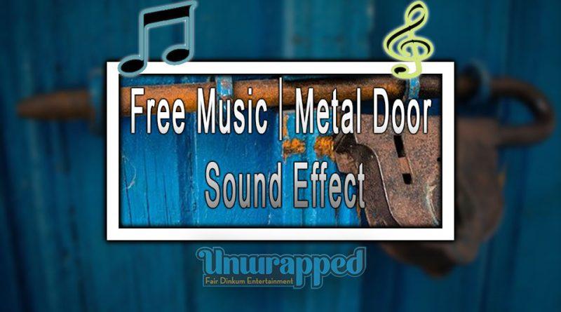 Free Music|Metal Door Sound Effect