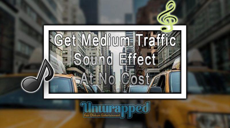 Get Medium Traffic Sound Effect At No Cost