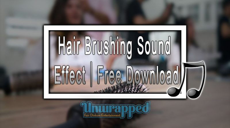 Hair Brushing Sound Effect|Free Download