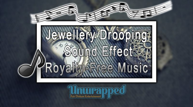 Jewellery Drooping Sound Effect|Royalty-Free Music