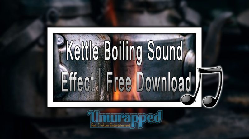 Kettle Boiling Sound Effect|Free Download