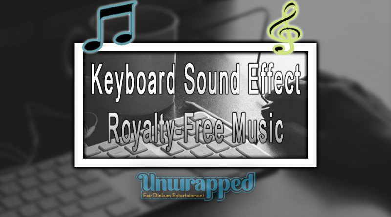 Keyboard Sound Effect|Royalty-Free Music