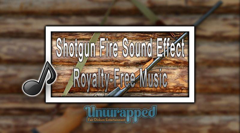 Shotgun Fire Sound Effect Royalty-Free Music