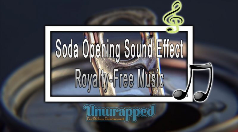 Soda Opening Sound Effect|Royalty-Free Music