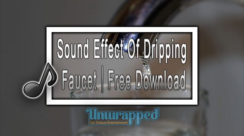 Sound Effect Of Dripping Faucet|Free Download