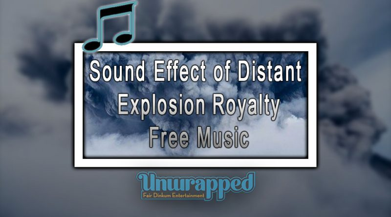 Sound Effect of Distant Explosion|Royalty-Free Music