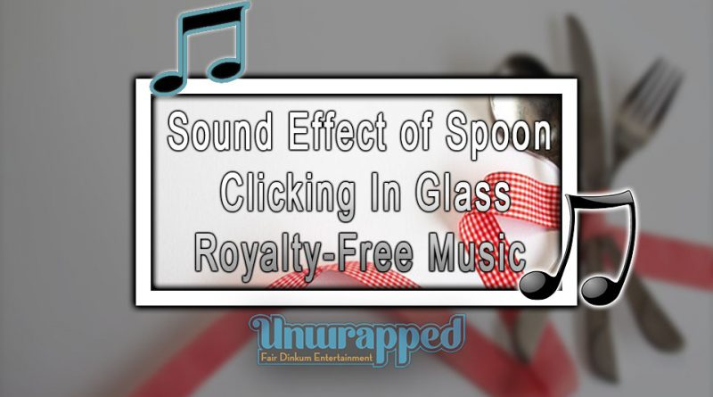 Sound Effect of Spoon Clicking In Glass|Royalty-Free Music