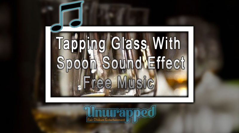 Tapping Glass With Spoon Sound Effect|Free Music