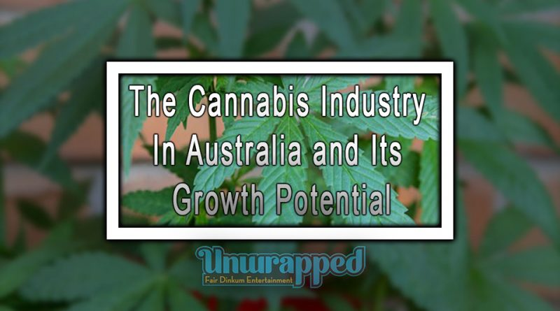 The Cannabis Industry In Australia and Its Growth Potential