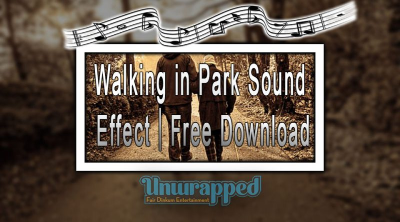 Walking in Park Sound Effect|Free Download