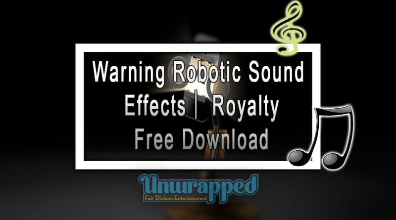 Warning Robotic Sound Effects| Royalty Free Download
