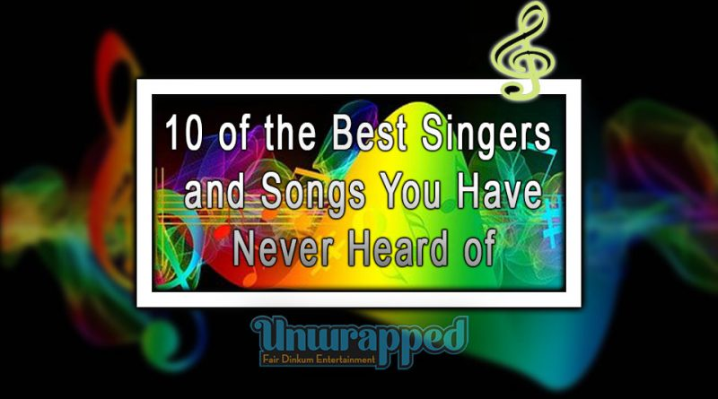 10 of the Best Singers and Songs You Have Never Heard of