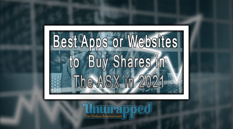 Best Apps or Websites to Buy Shares in the ASX in 2021