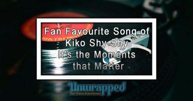 Fan Favourite Song of Kiko Shy-Shy - It's the Moments that Matter