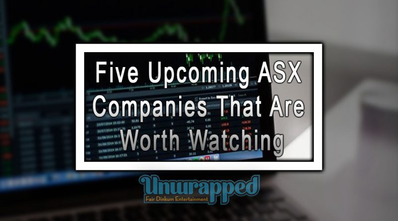 Five Upcoming ASX Companies That Are Worth Watching