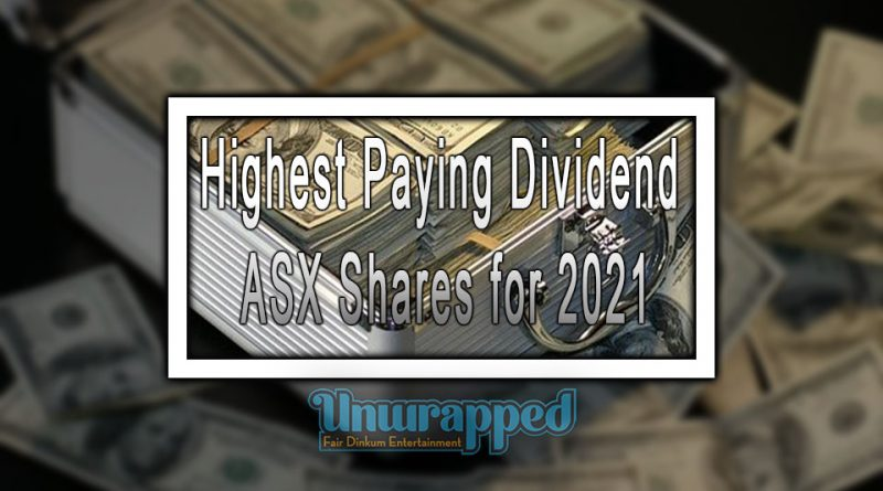 Highest Paying Dividend ASX Shares for 2021