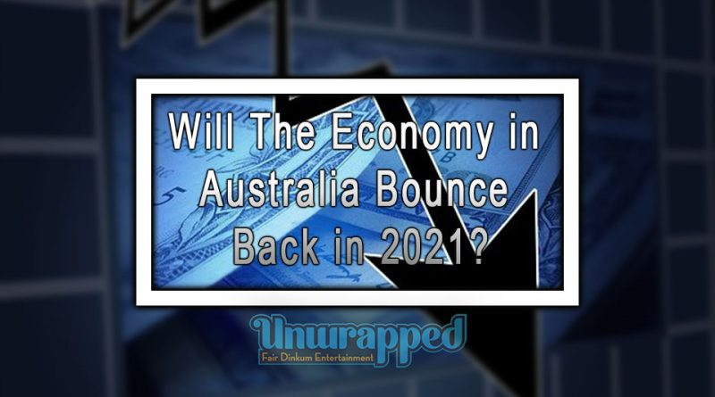 Will The Economy in Australia Bounce Back in 2021?