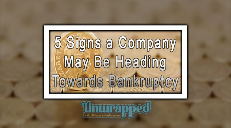 5 Signs a Company May Be Heading Towards Bankruptcy