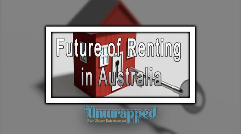Future of Renting in Australia