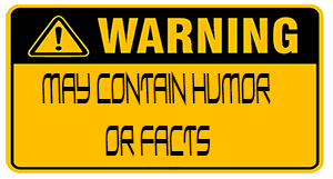 May Contain Humor  or Facts