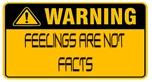 feeling are not facts