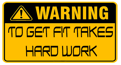 New think warning get fit is hard work