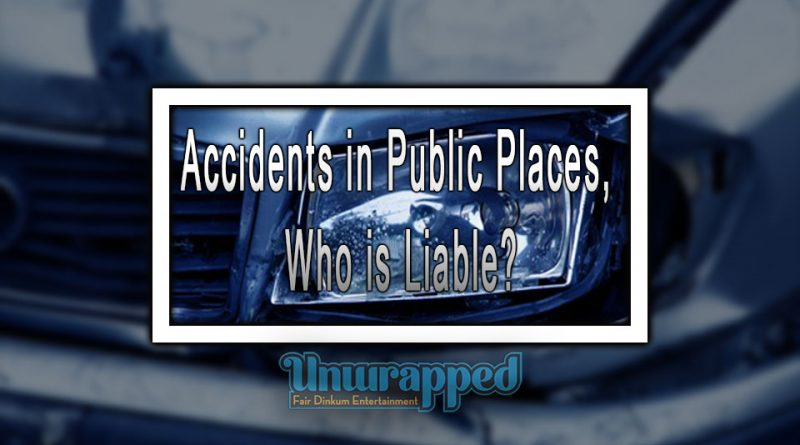 Accidents in Public Places, Who is Liable?