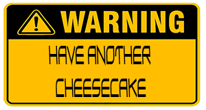 have a cheesecake