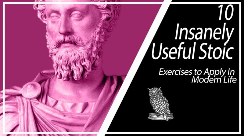 10 Insanely Useful Stoic Exercises to Apply In Modern Life