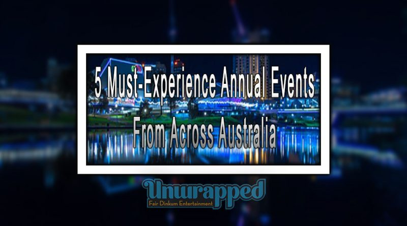 5 Must-Experience Annual Events From Across Australia