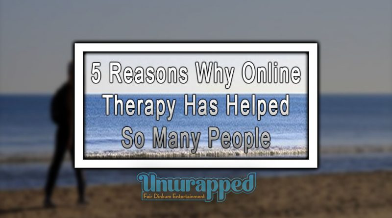 5 Reasons Why Online Therapy Has Helped So Many People