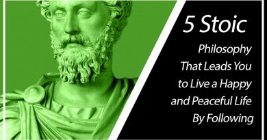 5 Stoic Philosophy That Leads You to Live a Happy and Peaceful Life By Following