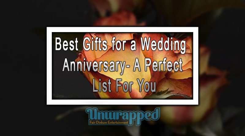 Best Gifts for a Wedding Anniversary- A Perfect List For You