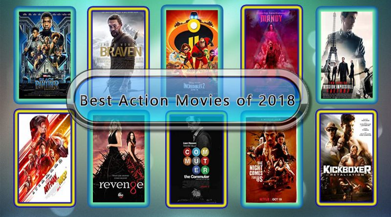 Best Action Movies of 2018: Unwrapped Official Best 2018 Action Films