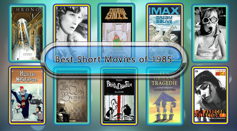 Best Short Movies of 1985