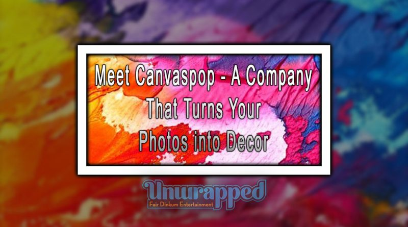 Meet Canvaspop - A Company That Turns Your Photos into Decor