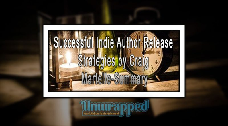 Successful Indie Author Release Strategies by Craig Martelle-Summary