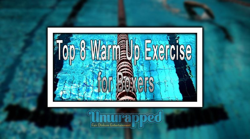 Top 8 Warm Up Exercise for Boxers