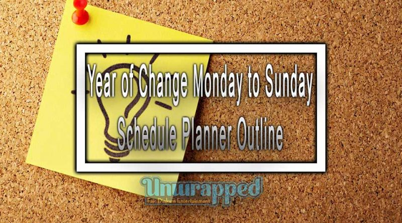 Year of Change Monday to Sunday Schedule Planner Outline