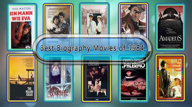 Best Biography Movies of 1984: Unwrapped Official Best 1984 Biography Films