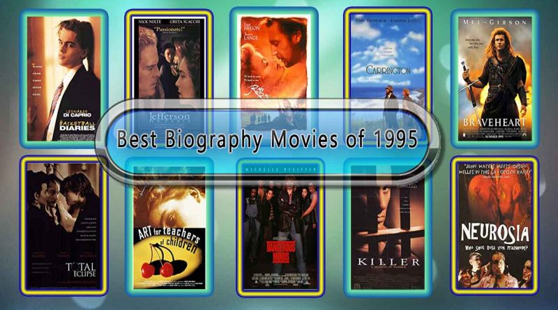 Best Biography Movies of 1995: Unwrapped Official Best 1995 Biography Films