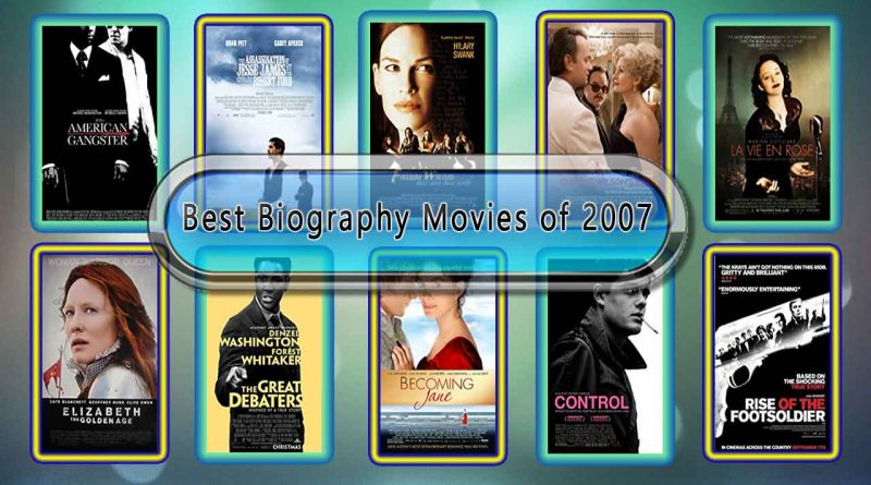 Best Biography Movies of 2007: Unwrapped Official Best 2007 Biography Films