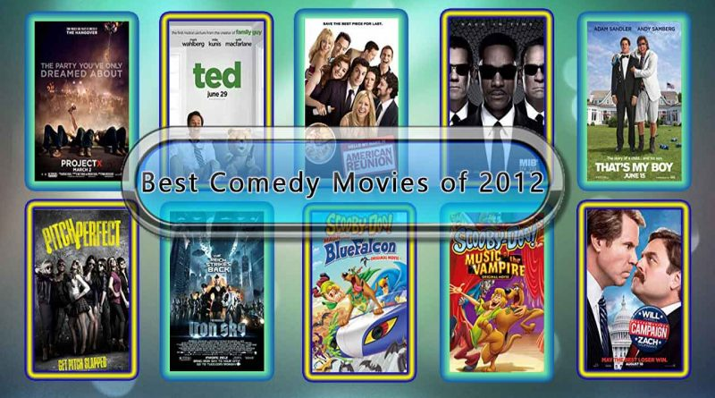 Best Comedy Movies of 2012: Unwrapped Official Best 2012 Comedy Films