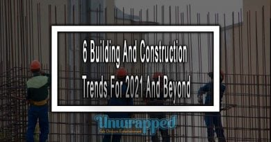 6 Building And Construction Trends For 2021 And Beyond