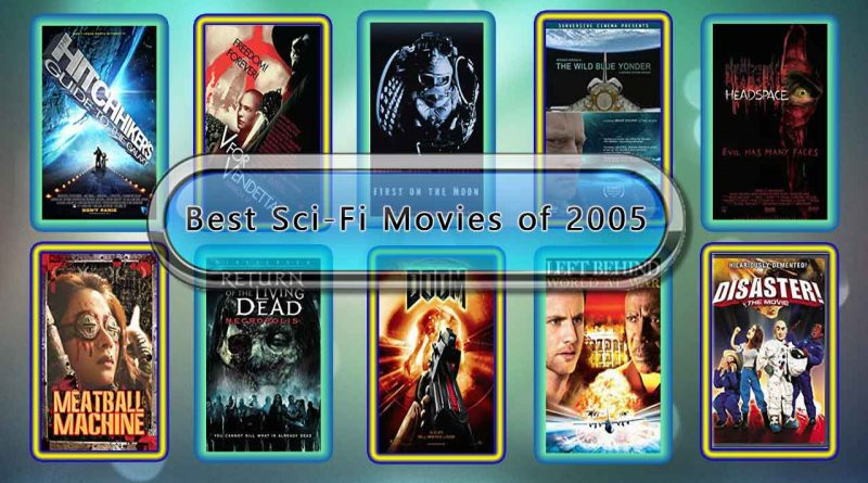 Best Sci-Fi Movies of 2005: Unwrapped Official Best 2005 Sci-Fi Films