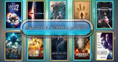 Best Sci-Fi Movies of 2017: Unwrapped Official Best 2017 Sci-Fi Films