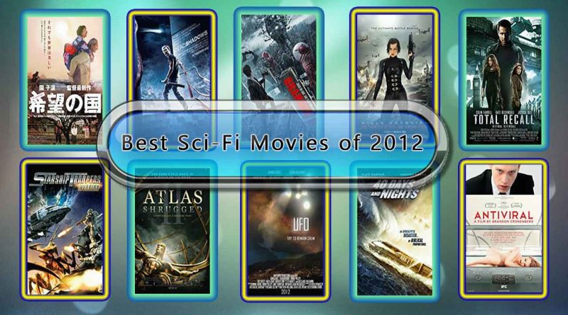 Best Sci-Fi Movies of 2012: Unwrapped Official Best 2012 Sci-Fi Films