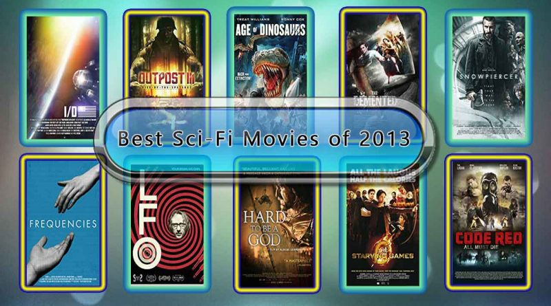 Best Sci-Fi Movies of 2013: Unwrapped Official Best 2013 Sci-Fi Films